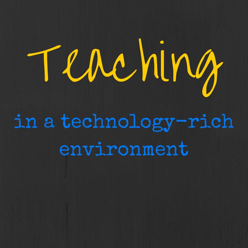 Teaching in a Technology-Rich Environment