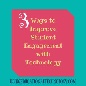 3 Ways to Improve Student Engagement