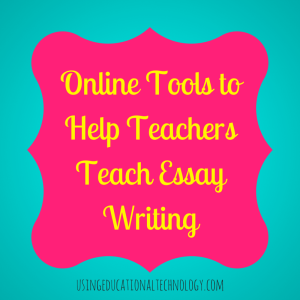Online Tools to Help Teachers Teach