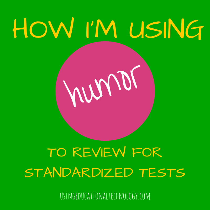 Using Humor to Review for Standardized Tests