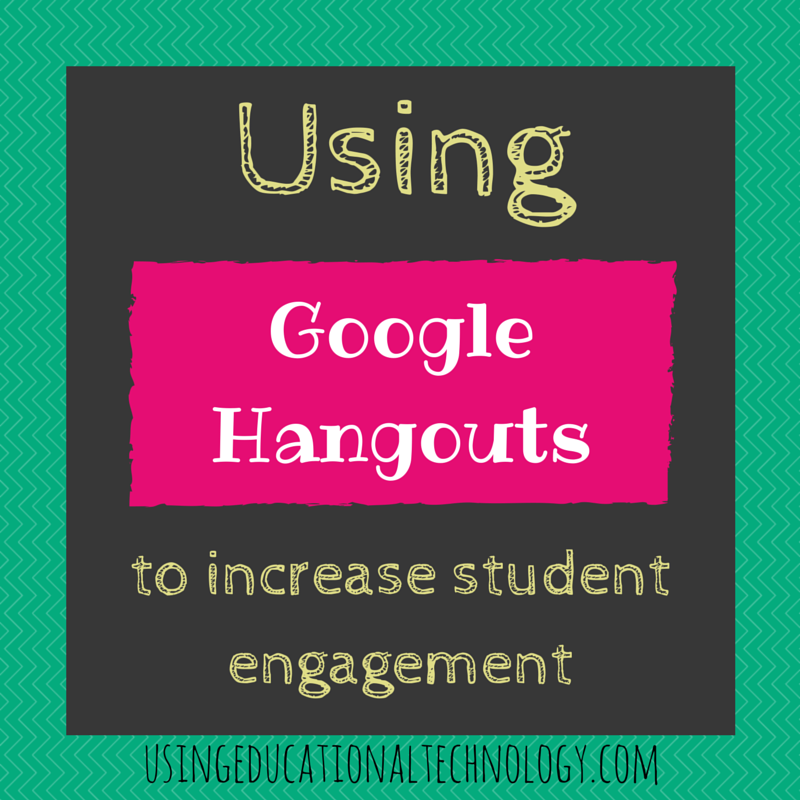 Using Google Hangouts in the Classroom