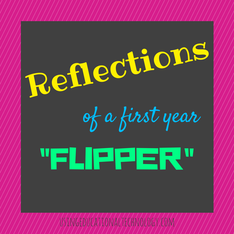 Reflections from my Flipped Classroom