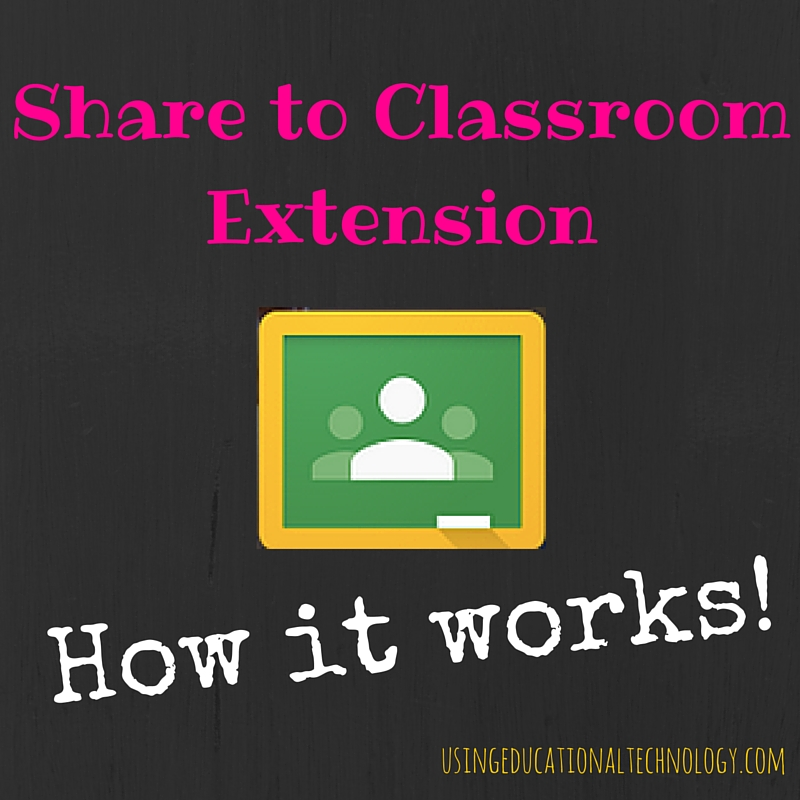 Share to Classroom Extension…Awesome Addition, Google Classroom!