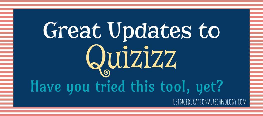 Great Updates to Quizizz
