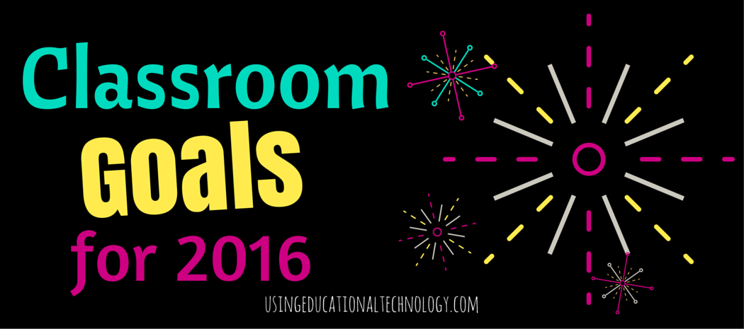 Goals for My Classroom in 2016