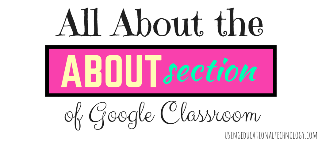 """How to Use the """"About"""" Section of Google Classroom"""