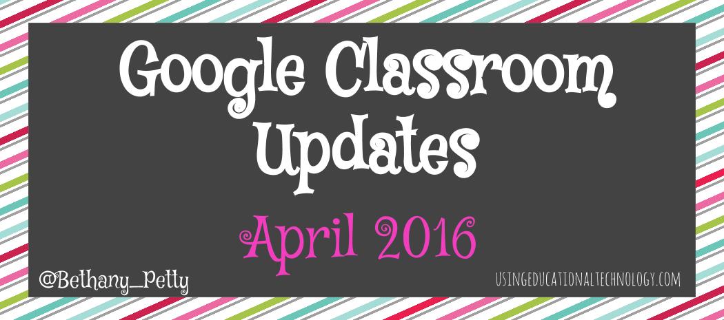 Google Classroom Update: April 2016