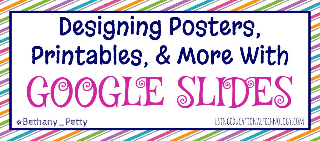 Google Slides – Not Just for Presentations!
