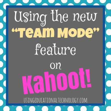 """New """"Team"""" Feature for Kahoot!"""