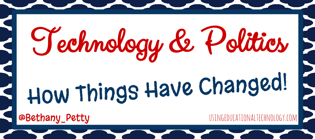 Educational Technology & Politics: How things have changed!