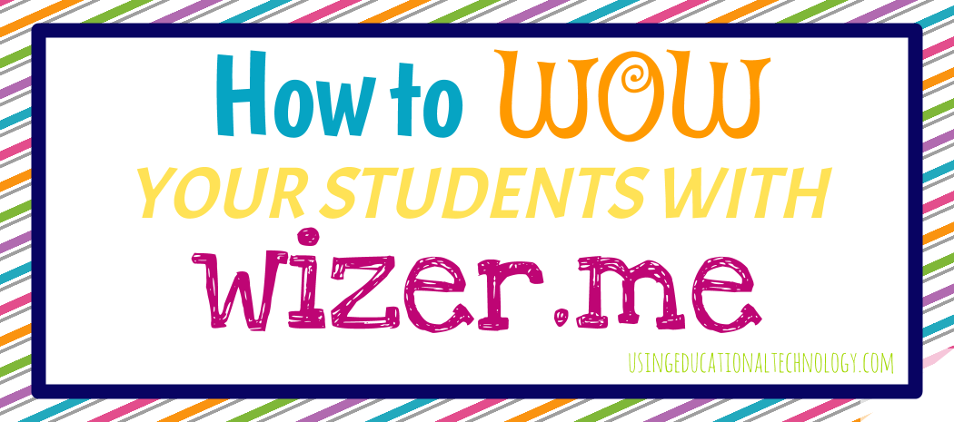 Use Wizer.Me to Create AWESOME Interactive Worksheets!