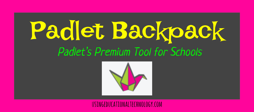 Padlet Backpack – Great Premium Tool for Schools!