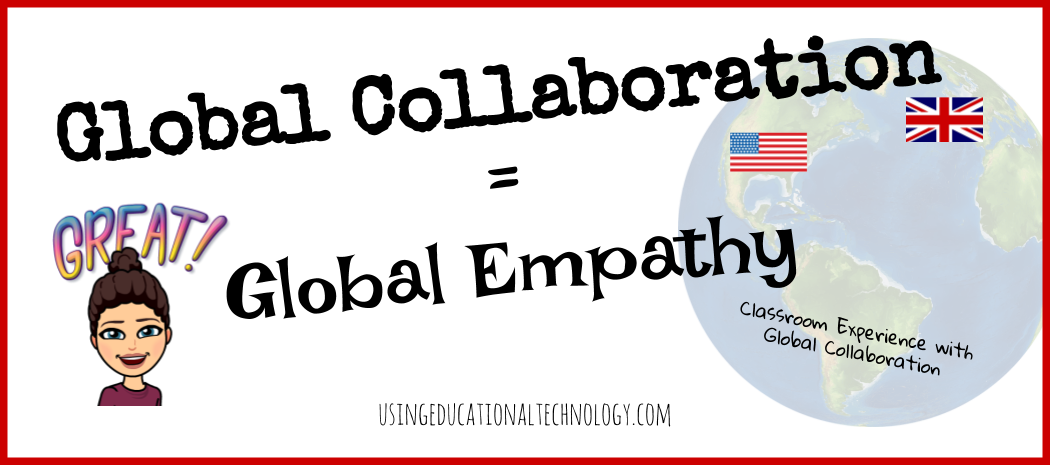 Collaborative Classroom Culture ~ Global collaboration gt empathy teaching with