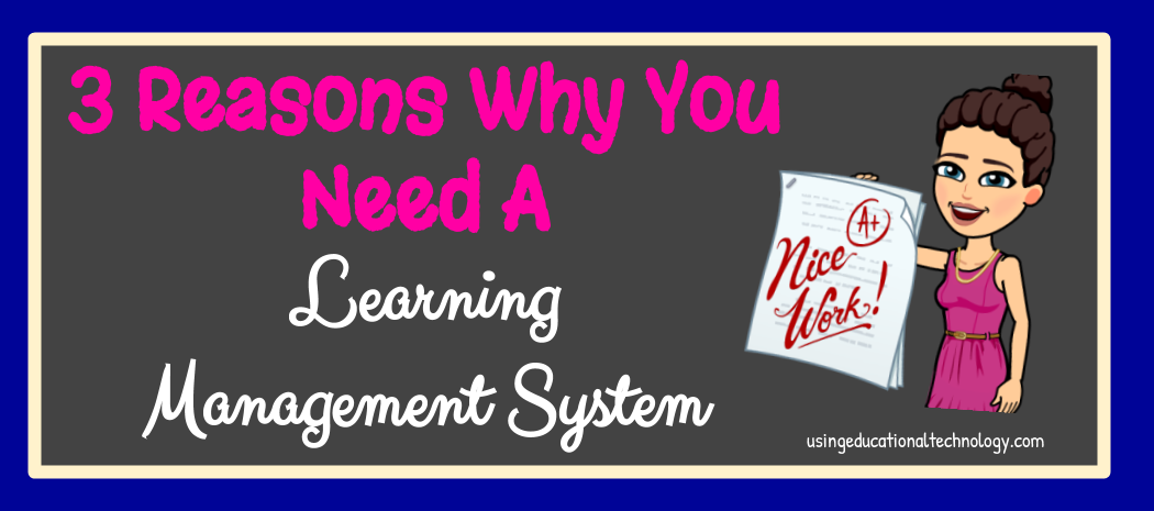 3 Reasons Why You Need A Learning Management System