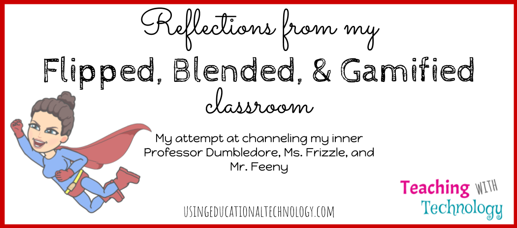 Reflections from my flipped, blended, and gamified classroom – 2017