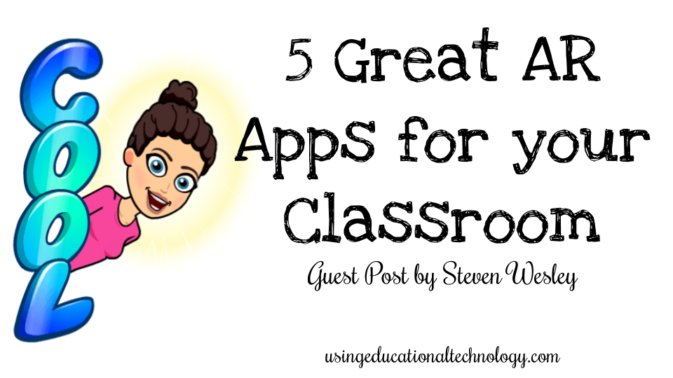 5 Great Augmented Reality Apps for the Classroom – Guest Post