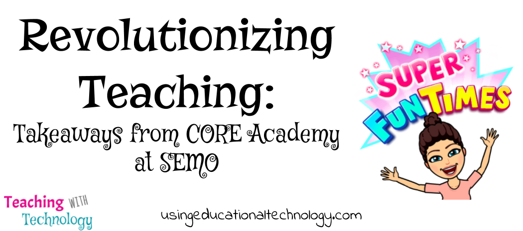 Revolutionizing Teaching: Takeaways from CORE Academy at SEMO