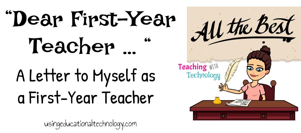 Dear First Year Teacher – A Letter to Myself as a New Teacher