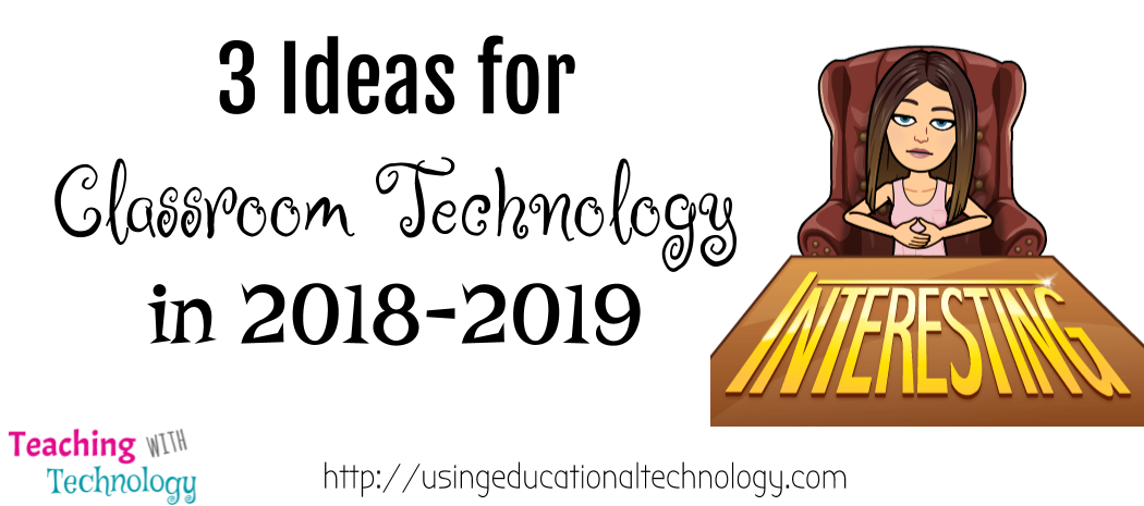 Looking Ahead – 3 Ideas for Classroom Technology