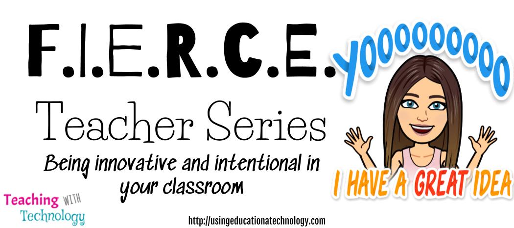 F.I.E.R.C.E. Teacher Series – Innovative and Intentional