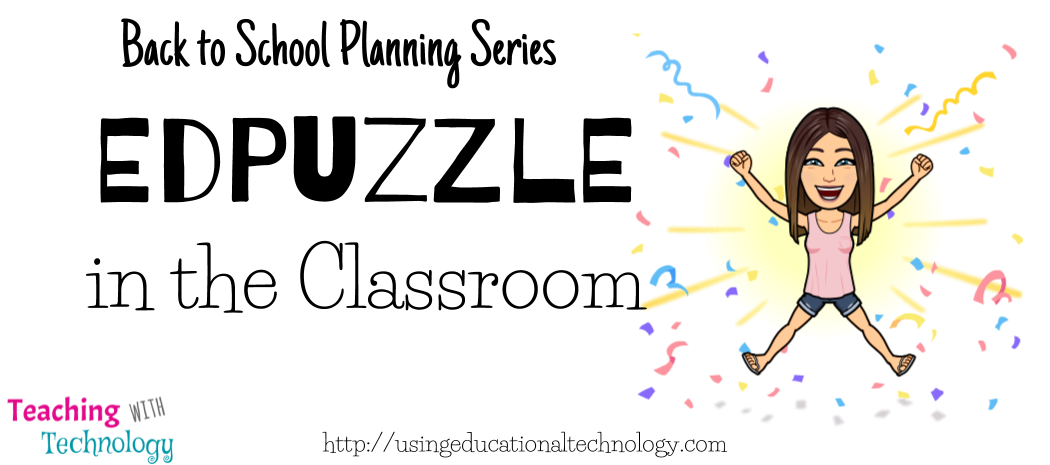 Back to School Planning: Edpuzzle in the Classroom