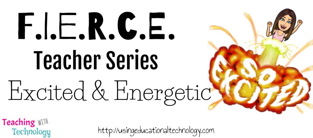 F.I.E.R.C.E. Teacher Series – Excited and Energetic Teaching