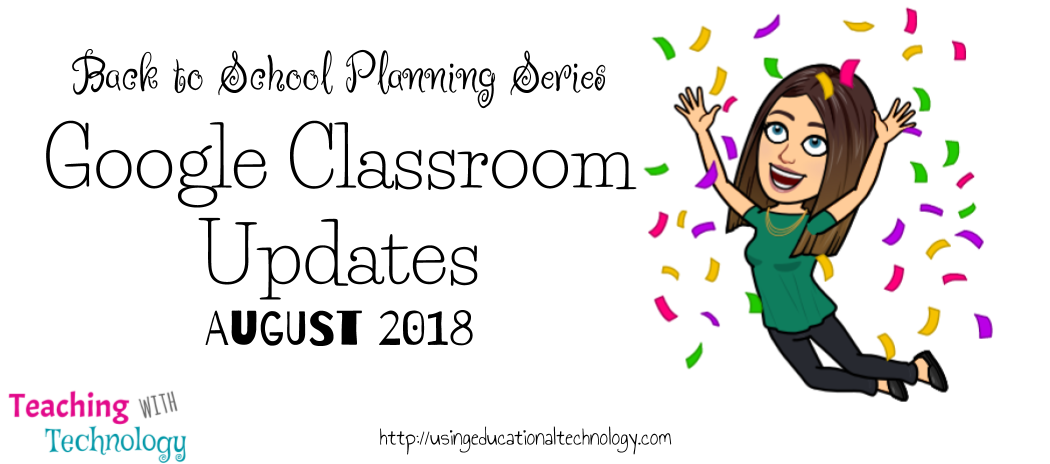 Back to School Planning Series: Google Classroom Updates