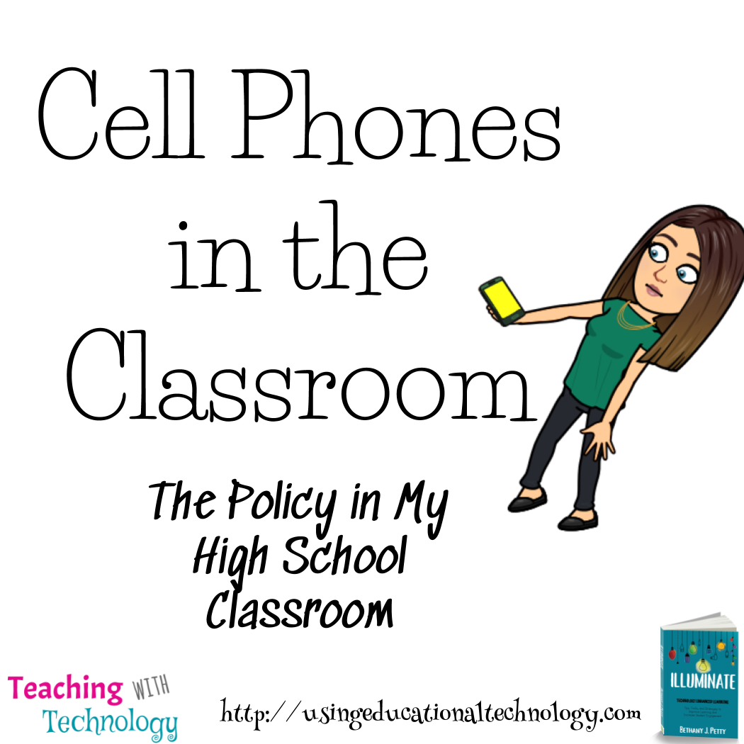 Cell Phones in the Classroom - My Policy - Teaching with Technology