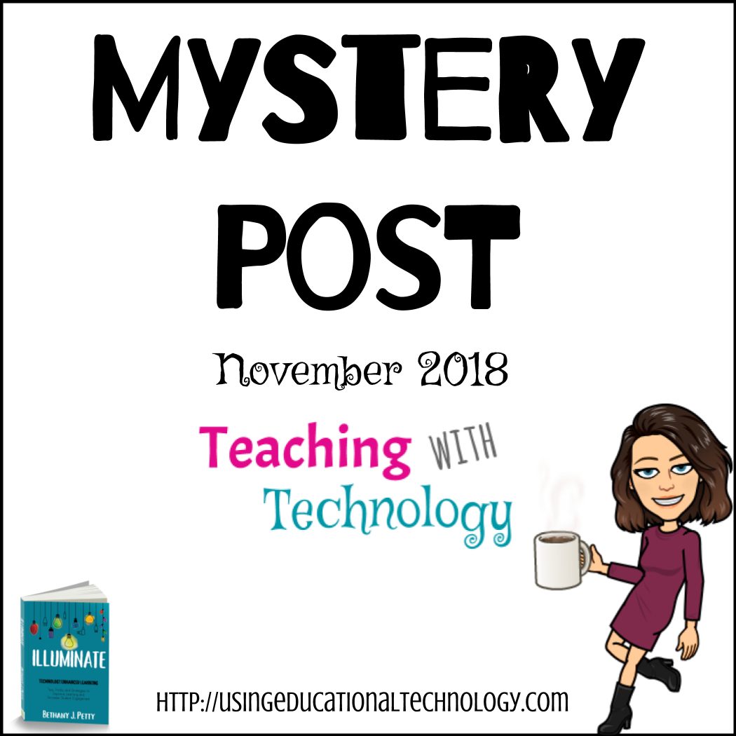 November Mystery Post-Teaching with Technology
