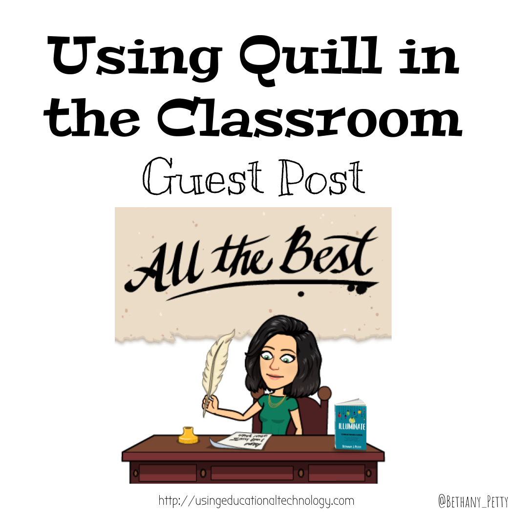 Using Quill in the Classroom – Guest Post