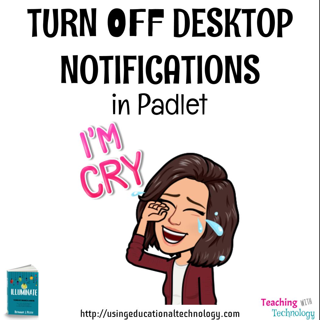 Turn OFF Desktop Notifications for Padlet
