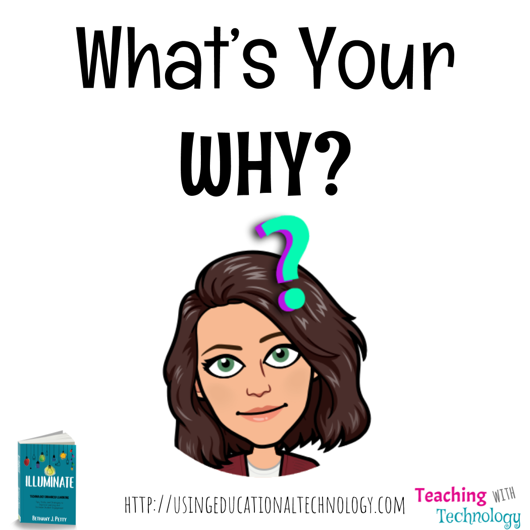 Remembering My Why – Teaching with Technology