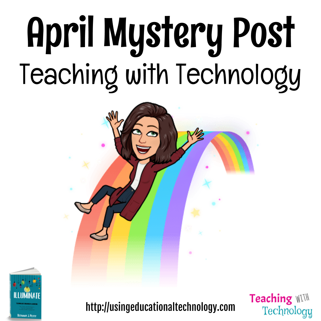 April Mystery Post – Teaching with Technology