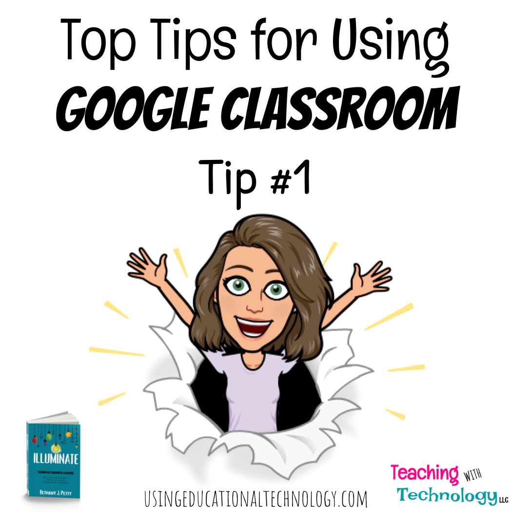 5 Top Tips for Using Google Classroom Series – Tip #1