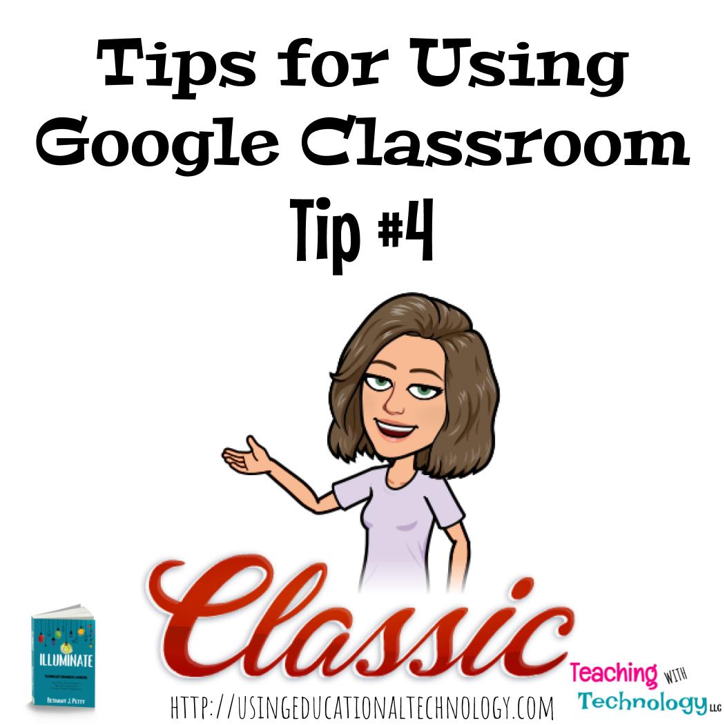 Using Google Classroom – Tip #4