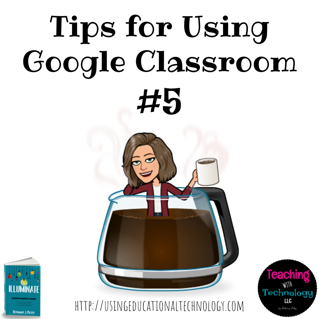 Tips for Using Google Classroom – Tip #5
