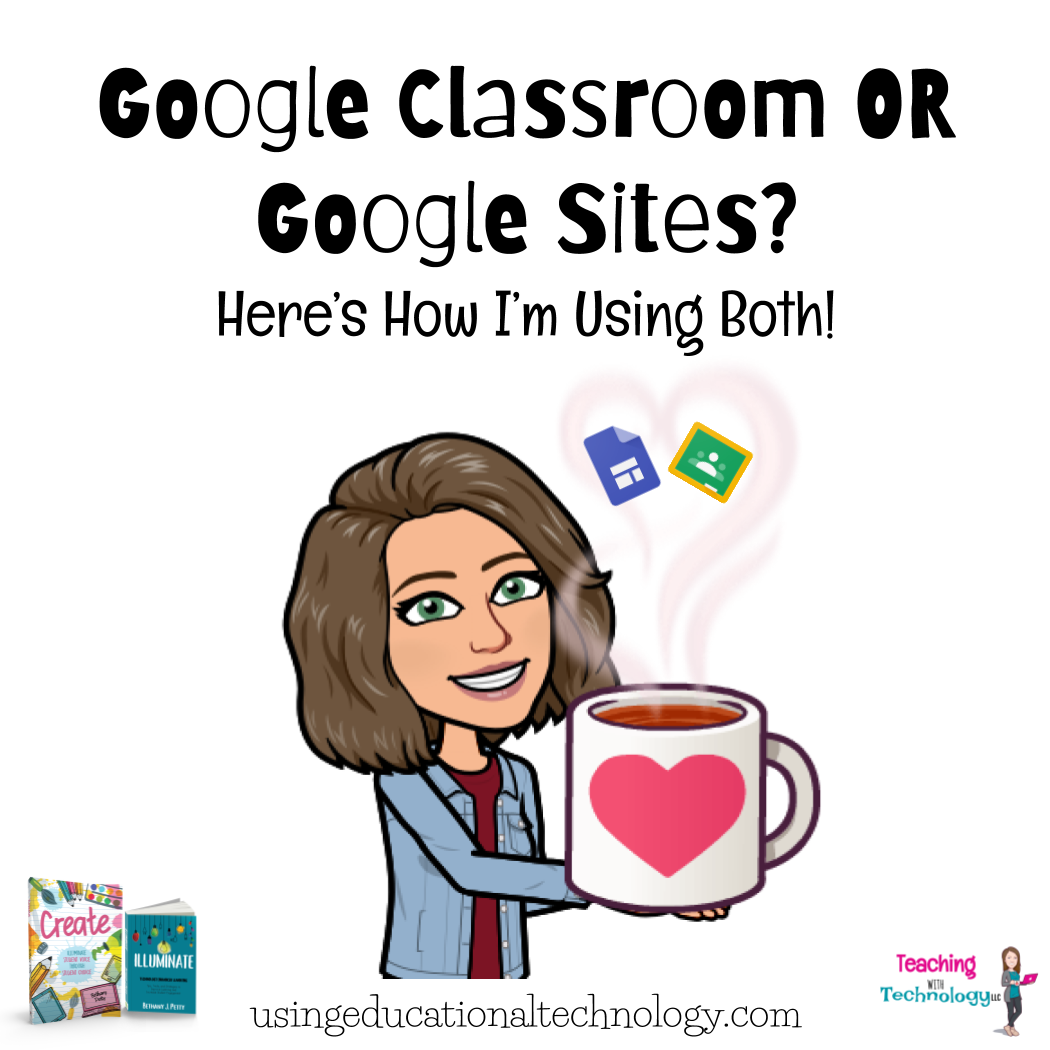 Using Google Sites and Google Classroom in the classroom